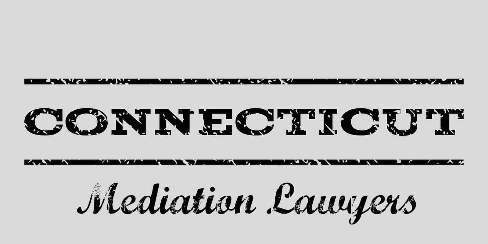 Mediation Lawyers in Connecticut
